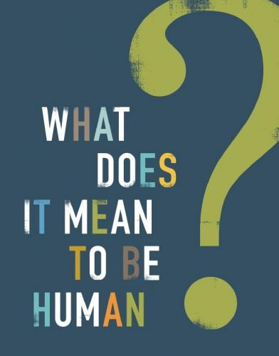 What Does It Mean To Be Human Poster